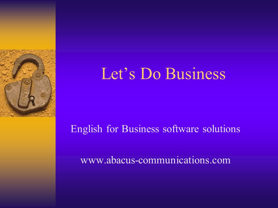 Lets Do Business English for Business software solutions www.abacus-communications.com