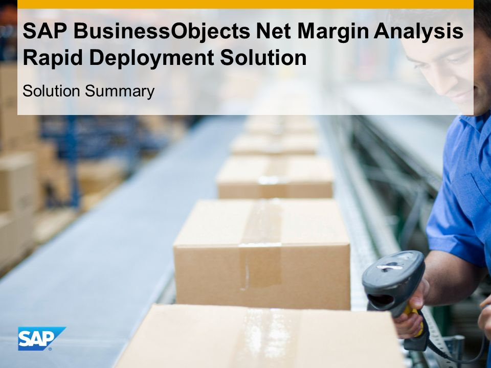 SAP BusinessObjects Net Margin Analysis Rapid Deployment Solution Solution Summary