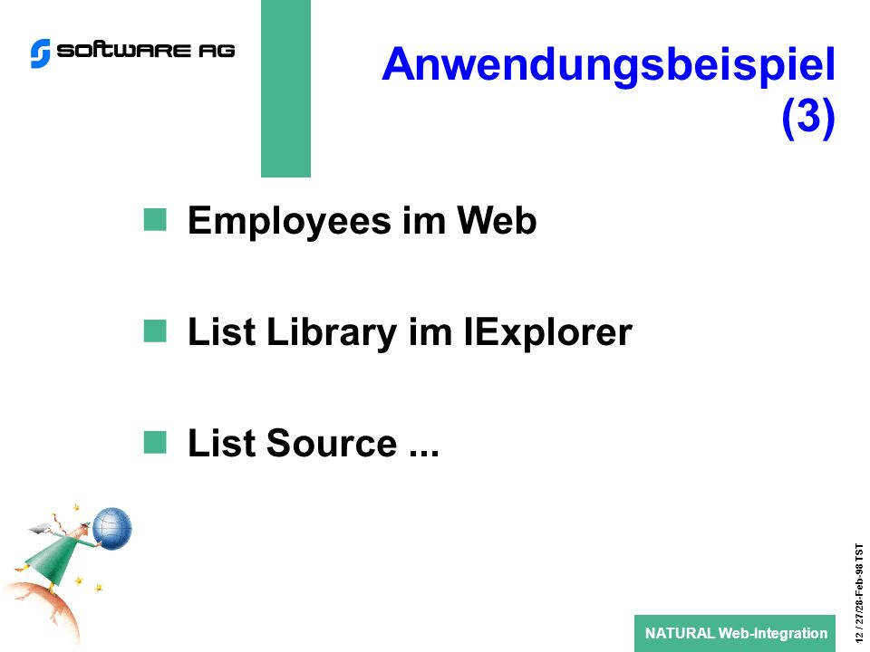 NATURAL Web-Integration 12 / 27/28-Feb-98 TST Anwendungsbeispiel (3) Employees im Web List Library im IExplorer List Source...