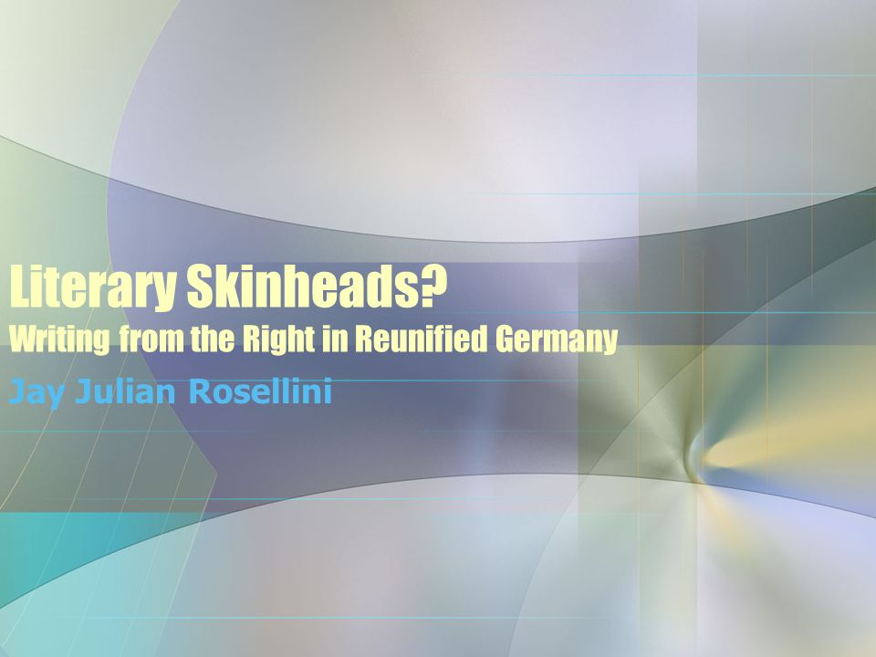 Literary Skinheads Writing from the Right in Reunified Germany Jay Julian Rosellini