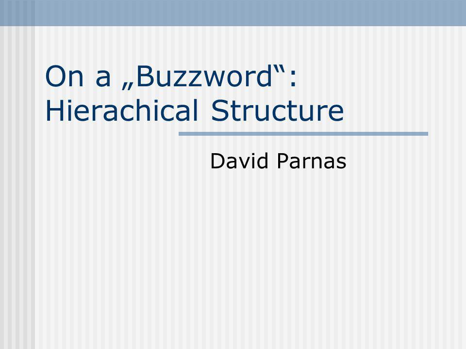 On a Buzzword: Hierachical Structure David Parnas