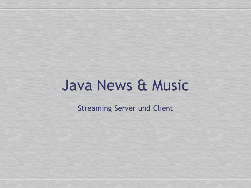 Java News & Music Streaming Server und Client