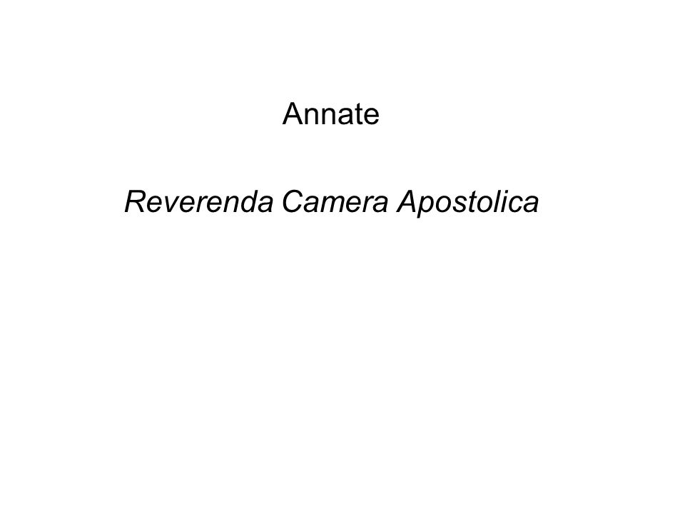 Annate Reverenda Camera Apostolica