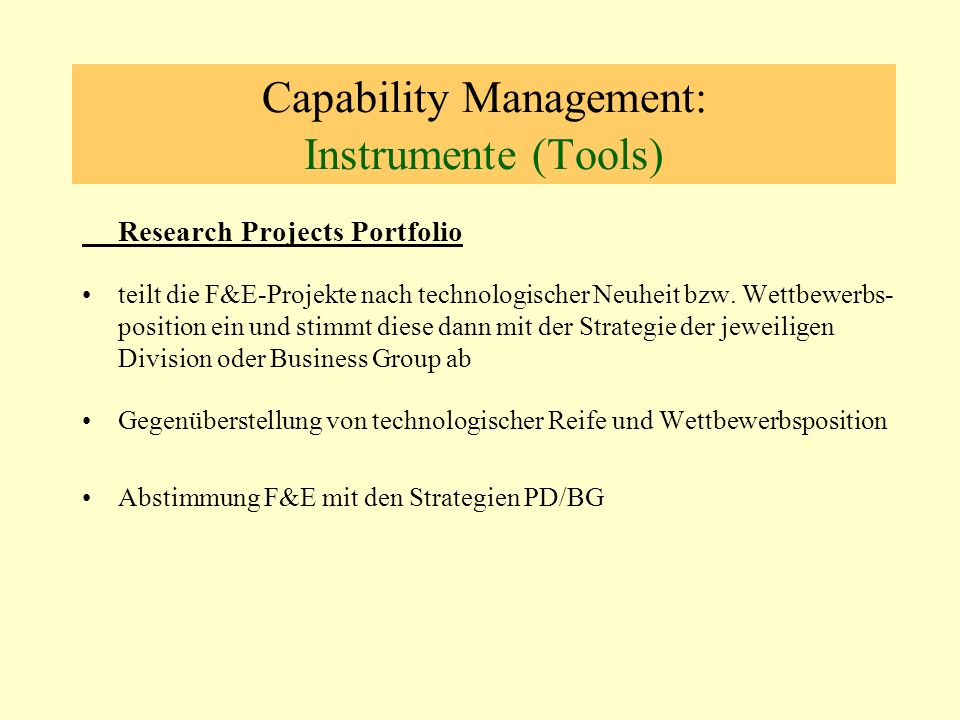 Capability Management: Instrumente (Tools) Research Projects Portfolio teilt die F&E-Projekte nach technologischer Neuheit bzw.