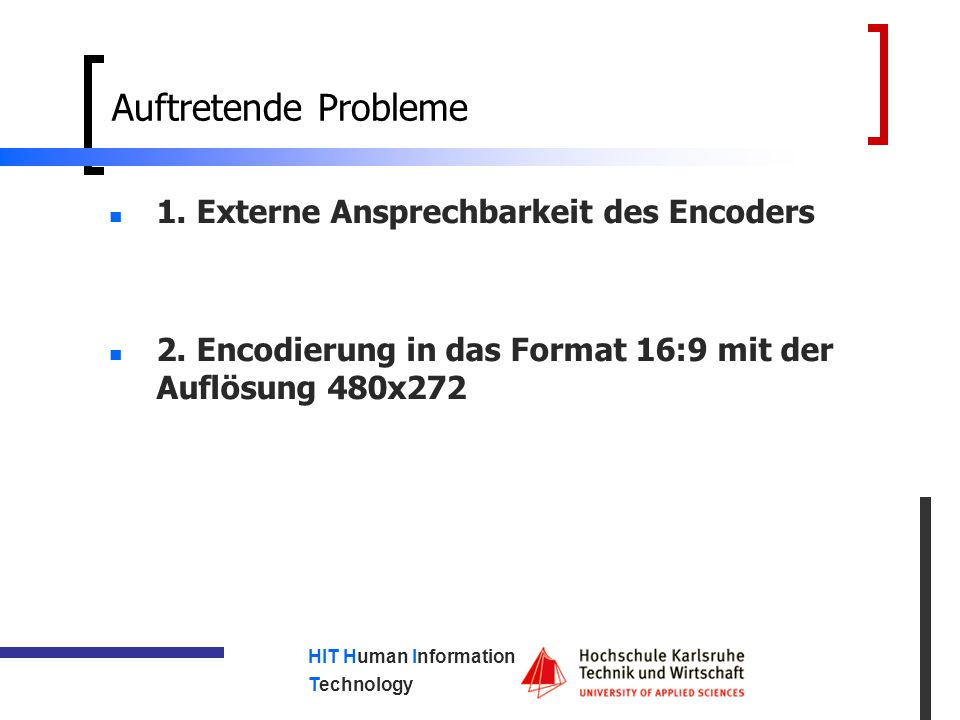 HIT Human Information Technology Auftretende Probleme 1.