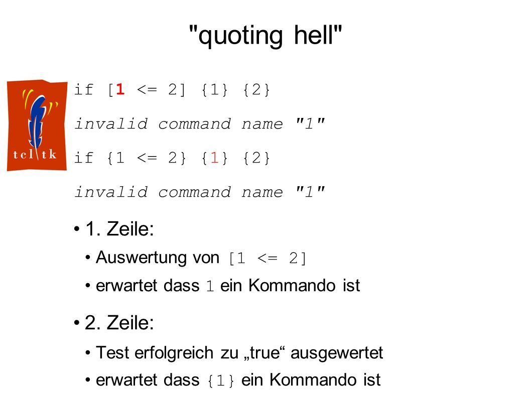 quoting hell if [1 <= 2] {1} {2} invalid command name 1 if {1 <= 2} {1} {2} invalid command name 1 1.