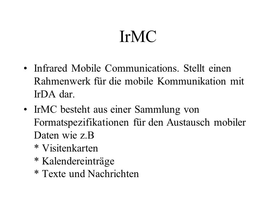 IrMC Infrared Mobile Communications.