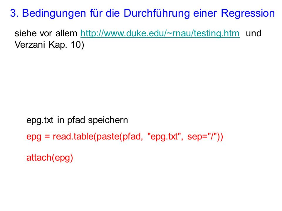 epg = read.table(paste(pfad, epg.txt , sep= / )) epg.txt in pfad speichern 3.