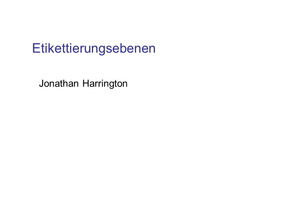 Etikettierungsebenen Jonathan Harrington