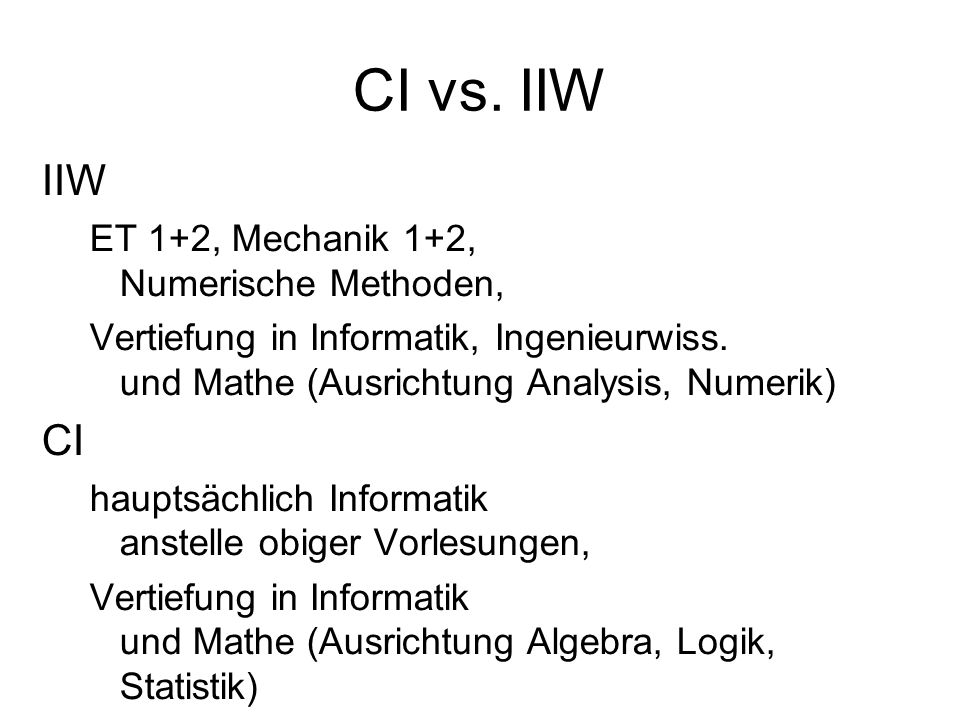 CI vs. IIW IIW ET 1+2, Mechanik 1+2, Numerische Methoden, Vertiefung in Informatik, Ingenieurwiss.