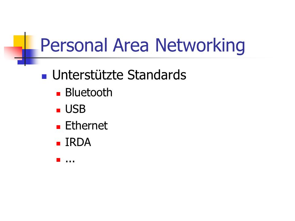 Personal Area Networking Unterstützte Standards Bluetooth USB Ethernet IRDA...