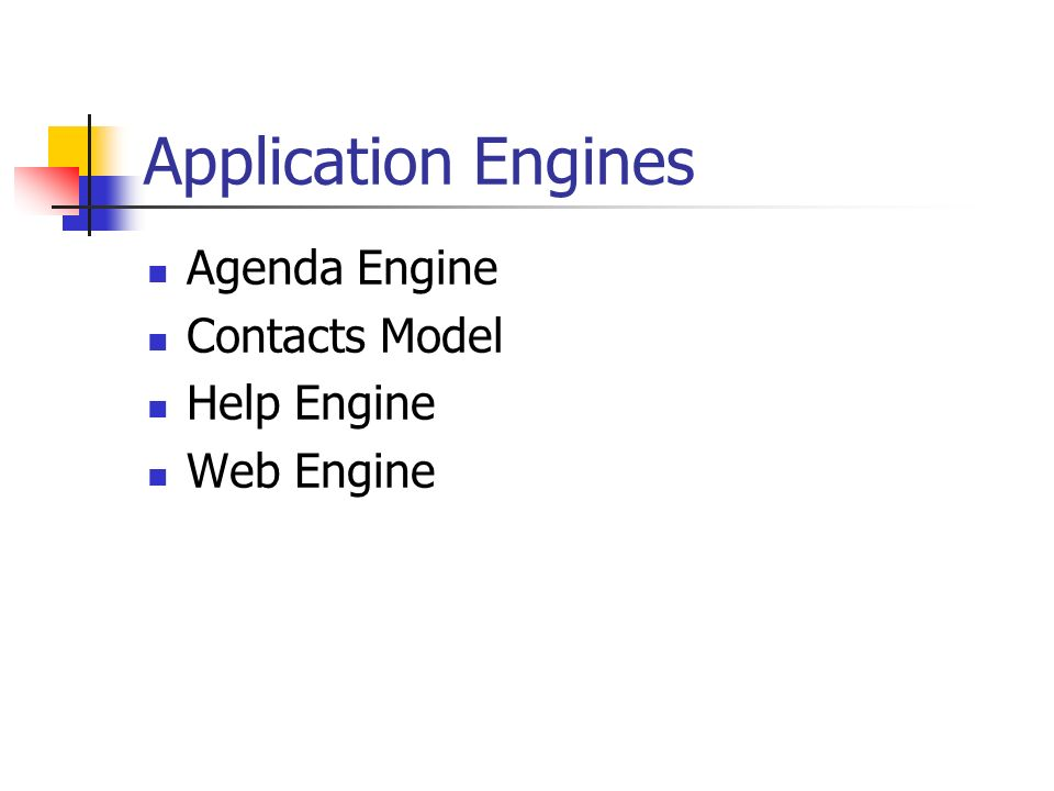 Application Engines Agenda Engine Contacts Model Help Engine Web Engine