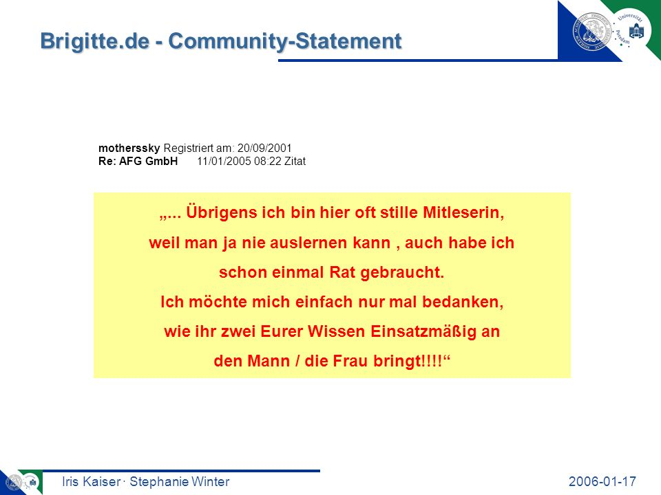 Iris Kaiser · Stephanie Winter Brigitte.de - Community-Statement motherssky Registriert am: 20/09/2001 Re: AFG GmbH 11/01/ :22 Zitat...