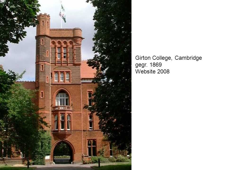 Girton College, Cambridge gegr. 1869 Website 2008