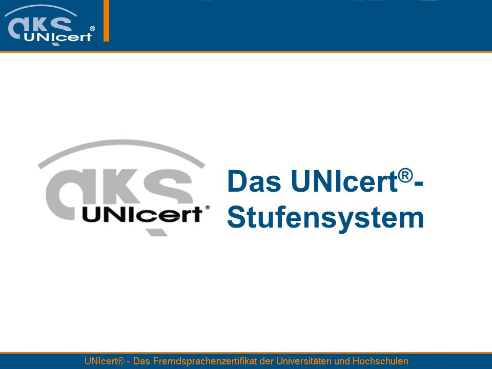 Das UNIcert ® - Stufensystem