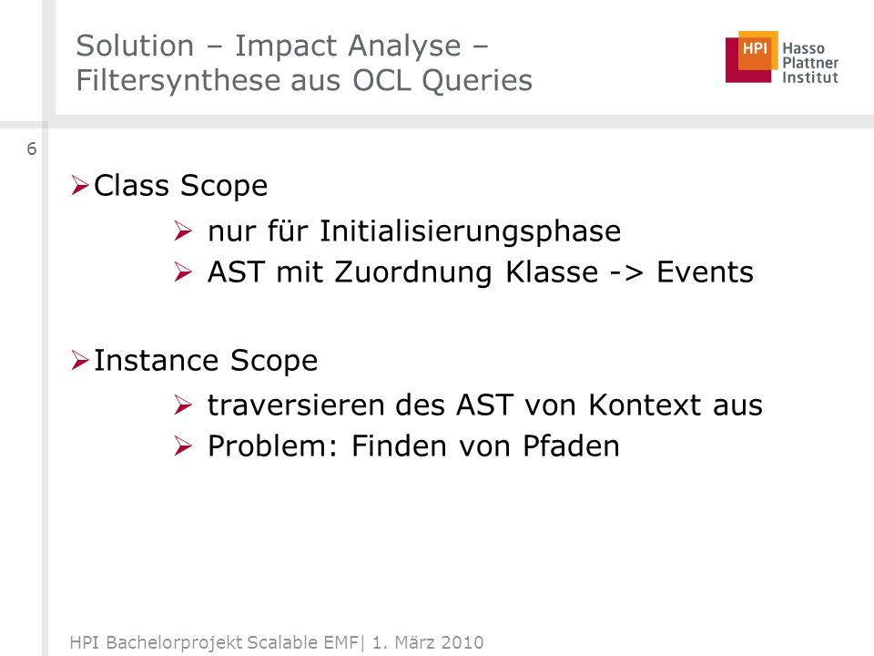 Solution – Impact Analyse – Filtersynthese aus OCL Queries HPI Bachelorprojekt Scalable EMF| 1.