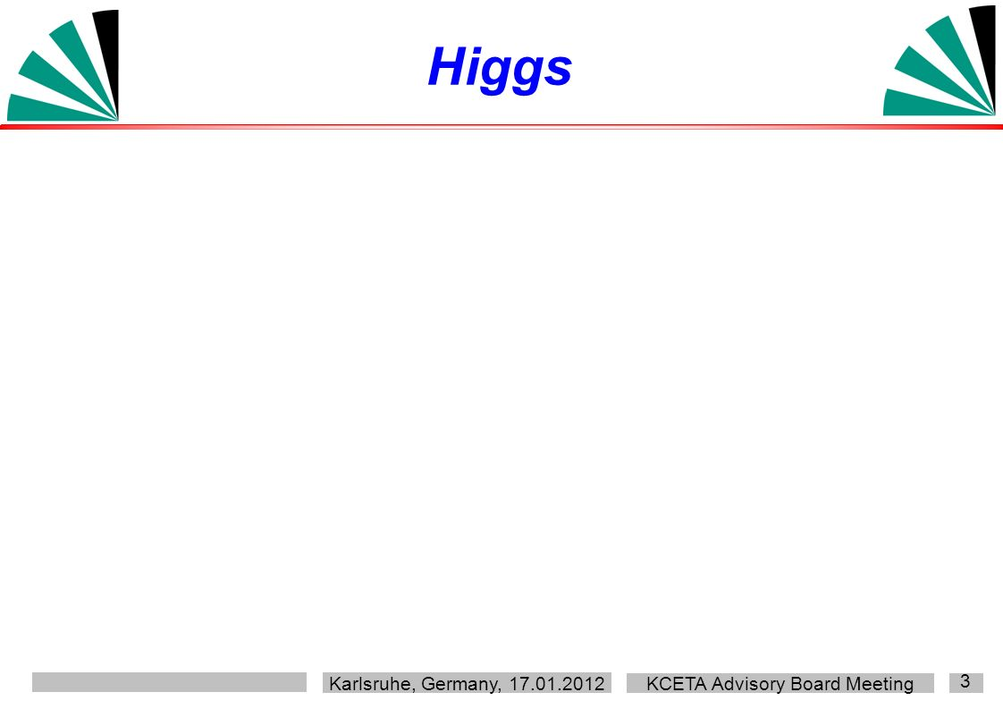 Karlsruhe, Germany, KCETA Advisory Board Meeting 3 Higgs