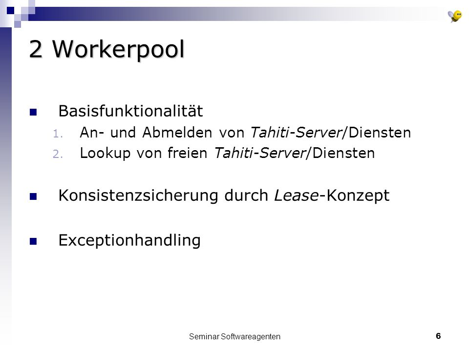 Seminar Softwareagenten6 2 Workerpool Basisfunktionalität 1.