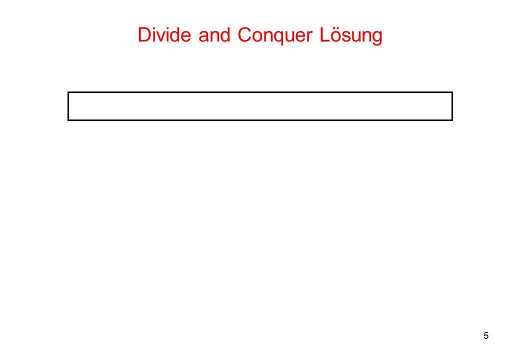 5 Divide and Conquer Lösung