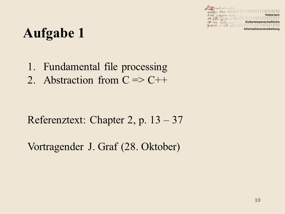 Aufgabe Fundamental file processing 2.Abstraction from C => C++ Referenztext: Chapter 2, p.