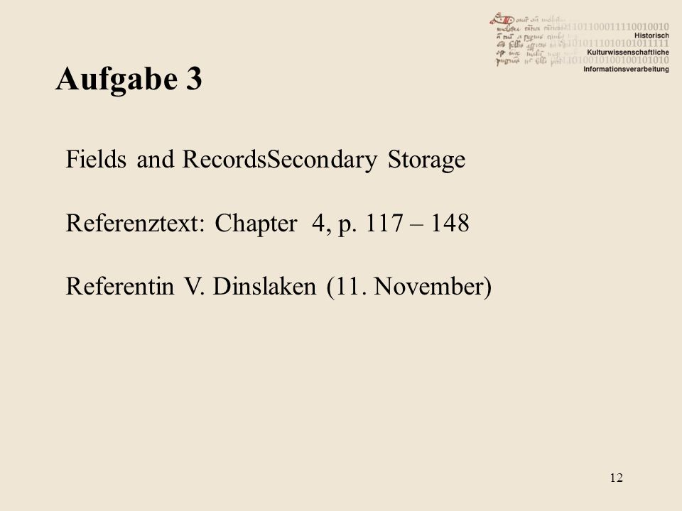 Aufgabe 3 12 Fields and RecordsSecondary Storage Referenztext: Chapter 4, p.