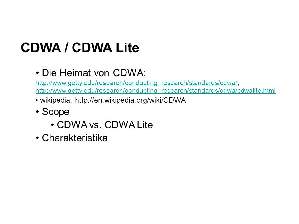 CDWA / CDWA Lite Die Heimat von CDWA: wikipedia:   Scope CDWA vs.