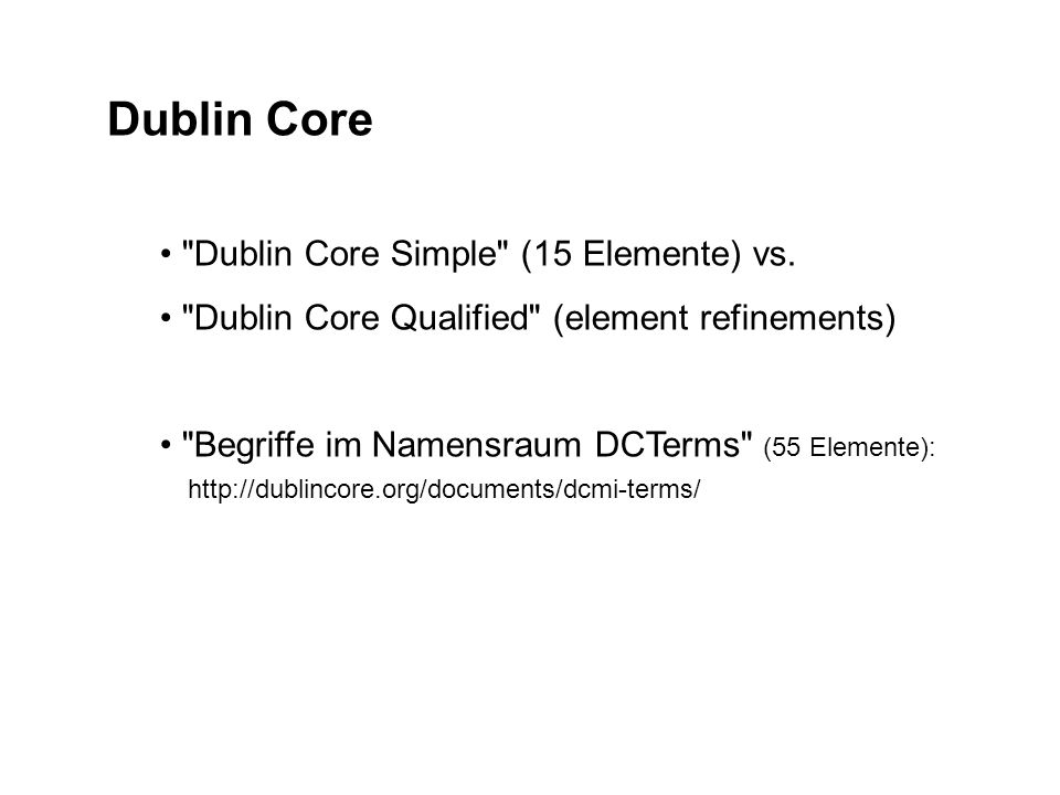Dublin Core Dublin Core Simple (15 Elemente) vs.