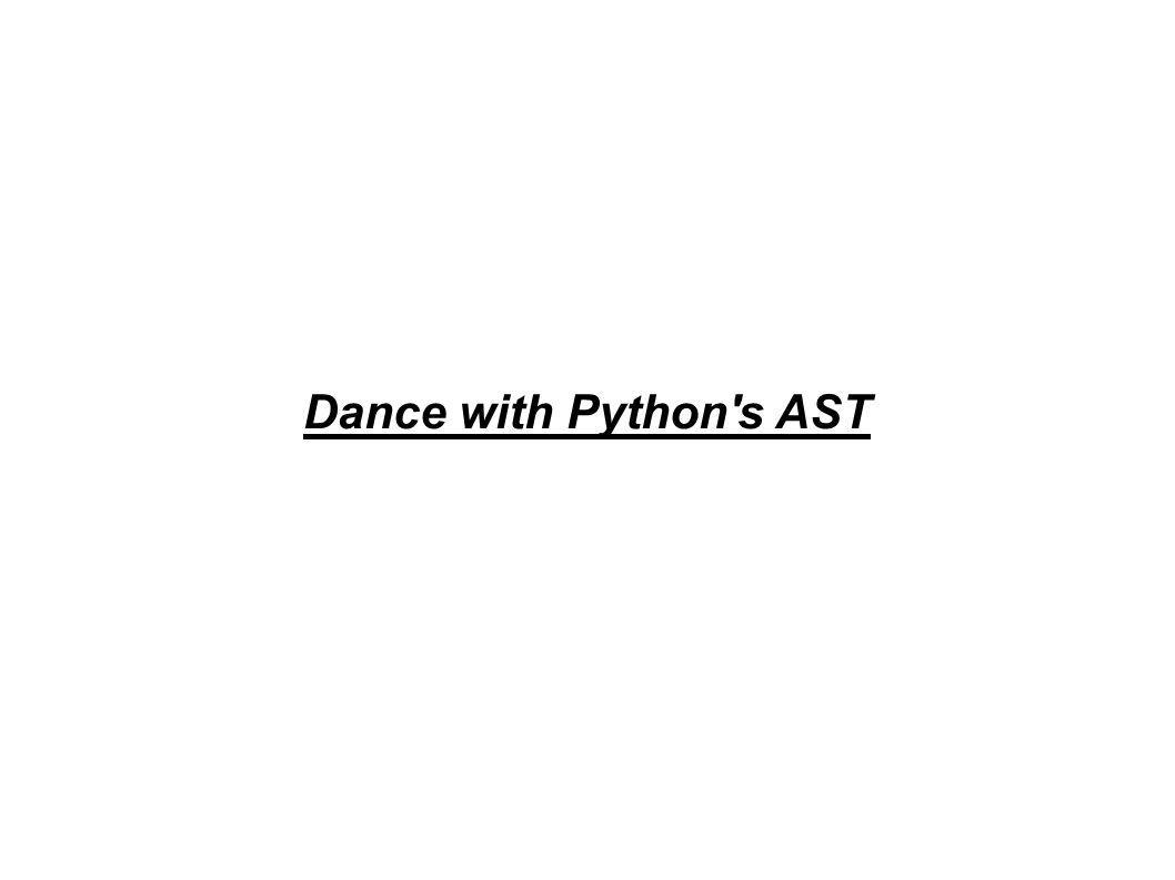 Dance with Python s AST