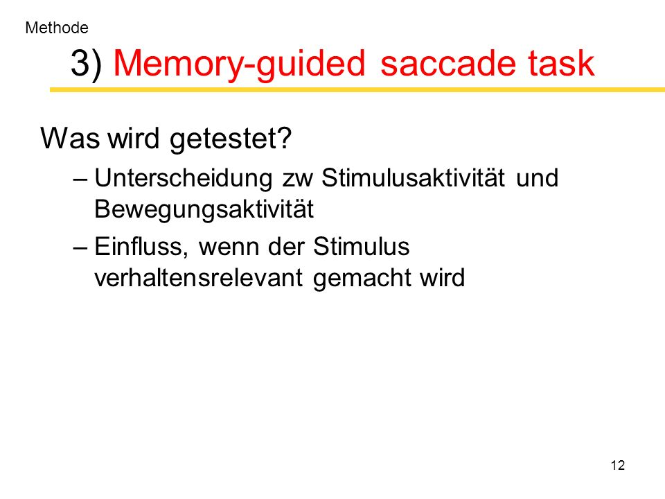 12 3) Memory-guided saccade task Was wird getestet.