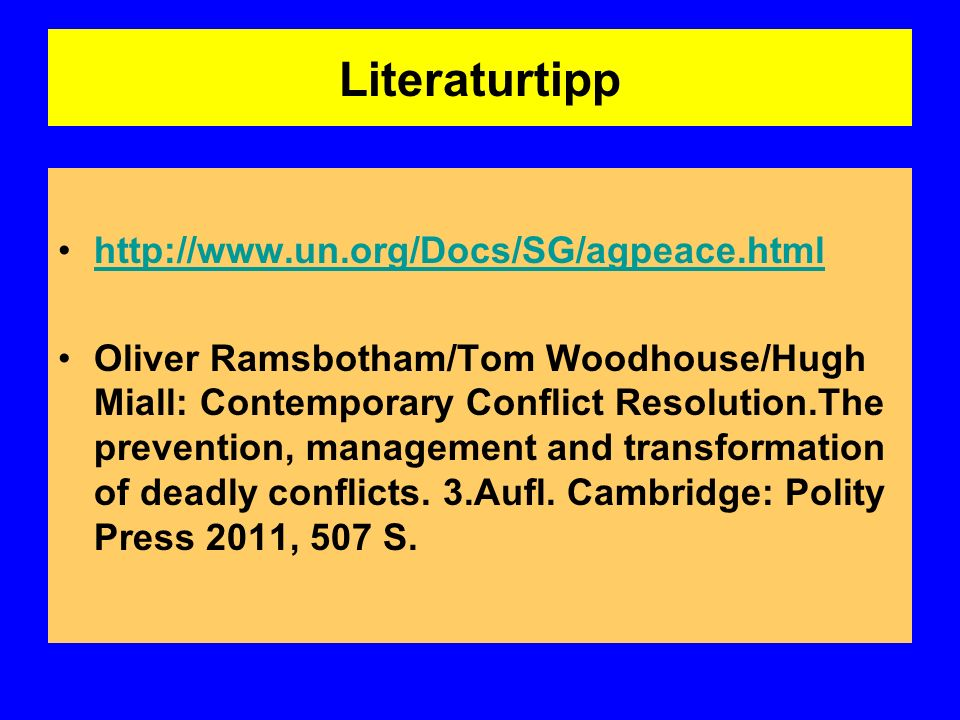 Literaturtipp   Oliver Ramsbotham/Tom Woodhouse/Hugh Miall: Contemporary Conflict Resolution.The prevention, management and transformation of deadly conflicts.