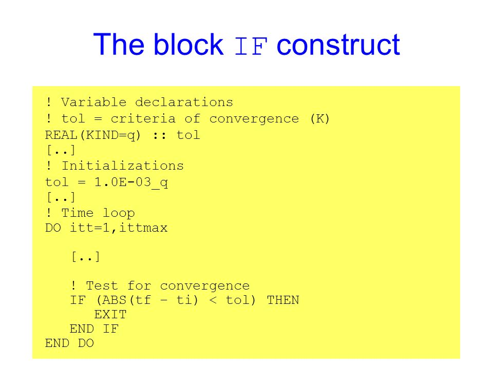 The block IF construct . Variable declarations .