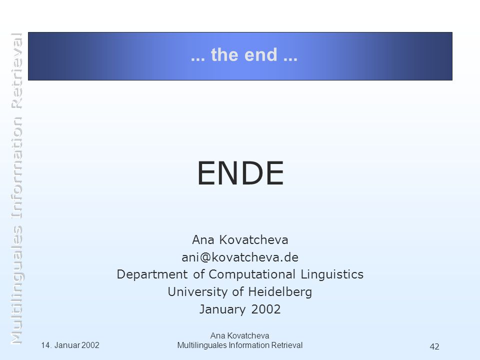 14. Januar 2002 Ana Kovatcheva Multilinguales Information Retrieval