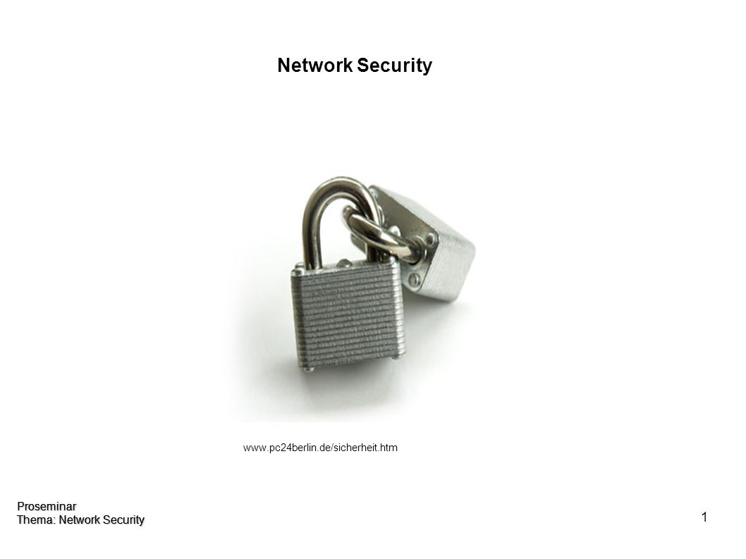 1 Proseminar Thema: Network Security Network Security   Proseminar Thema: Network Security