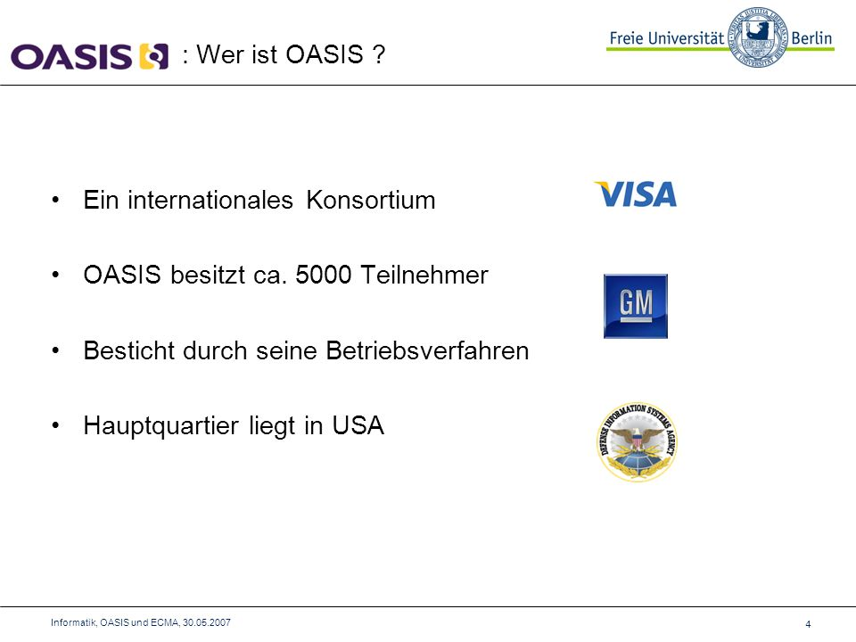 Ein internationales Konsortium OASIS besitzt ca.