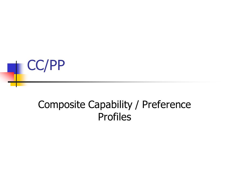 CC/PP Composite Capability / Preference Profiles