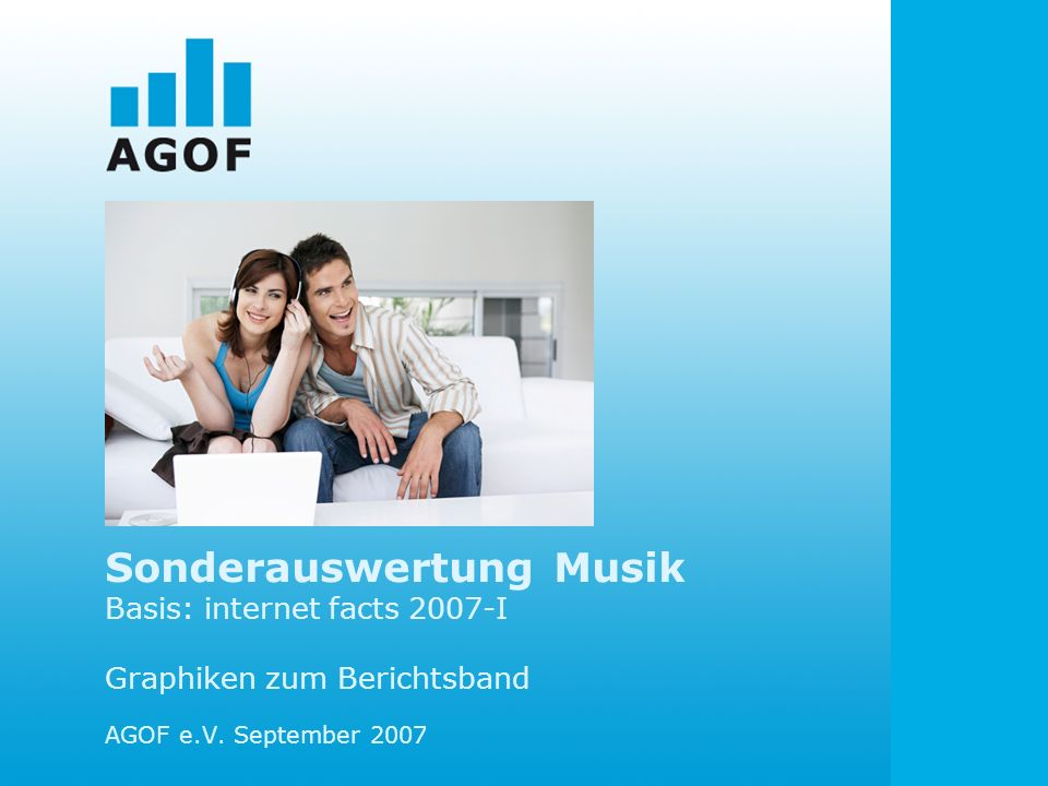 Sonderauswertung Musik Basis: internet facts 2007-I Graphiken zum Berichtsband AGOF e.V.