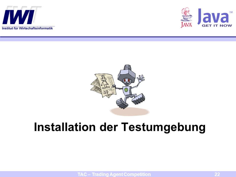TAC – Trading Agent Competition22 Installation der Testumgebung