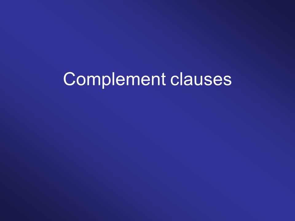 Complement clauses