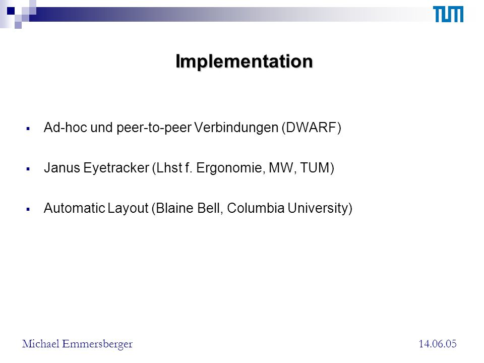 Implementation Ad-hoc und peer-to-peer Verbindungen (DWARF) Janus Eyetracker (Lhst f.