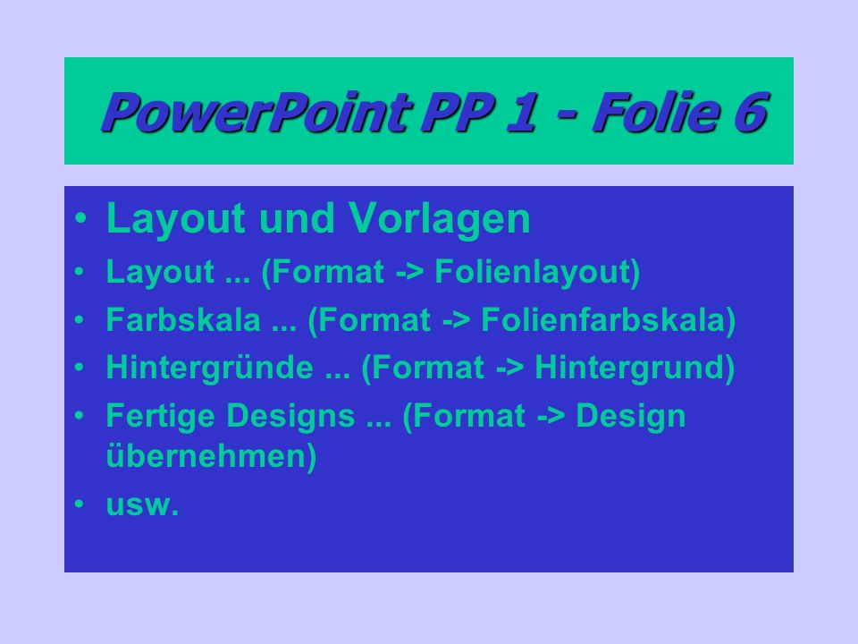 PowerPoint PP 1 - Folie 6 Layout und Vorlagen Layout...