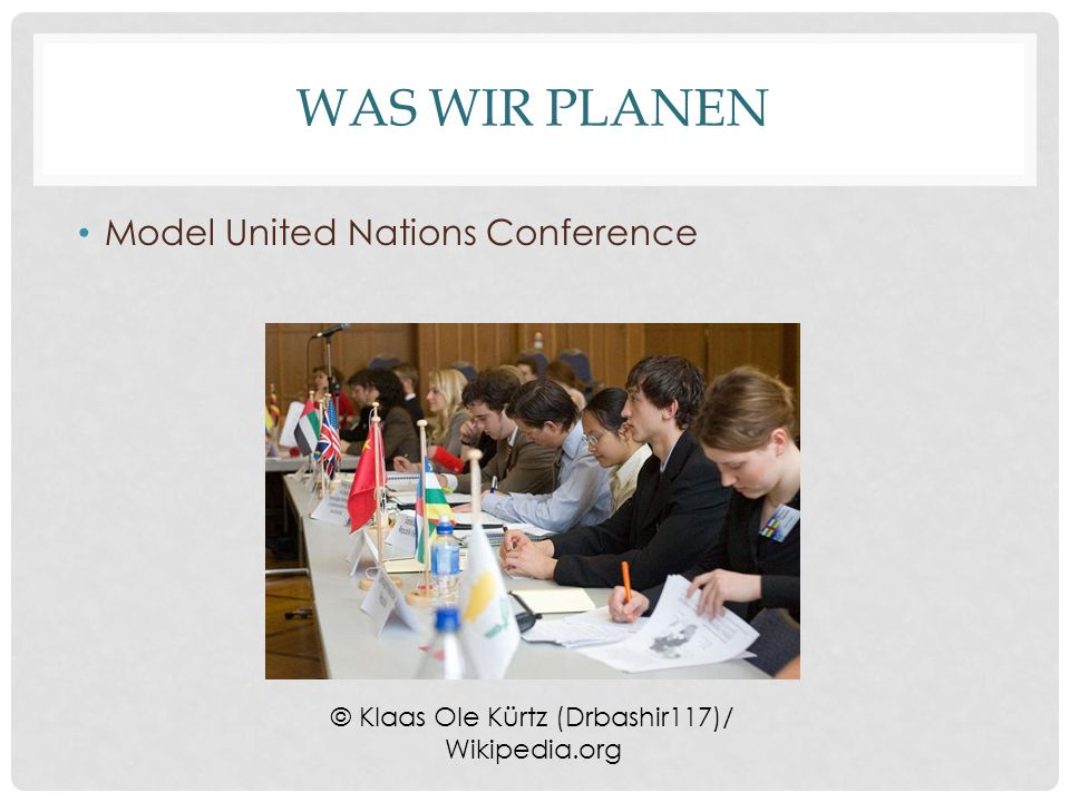 WAS WIR PLANEN Model United Nations Conference © Klaas Ole Kürtz (Drbashir117)/ Wikipedia.org