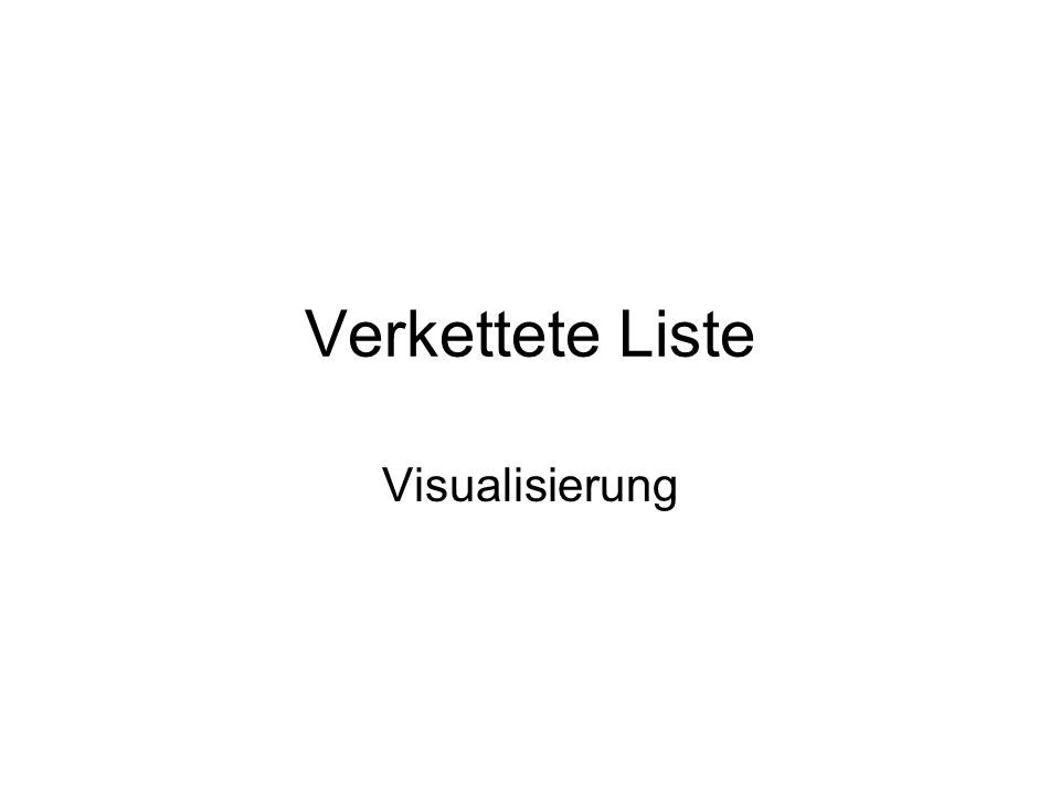 Verkettete Liste Visualisierung