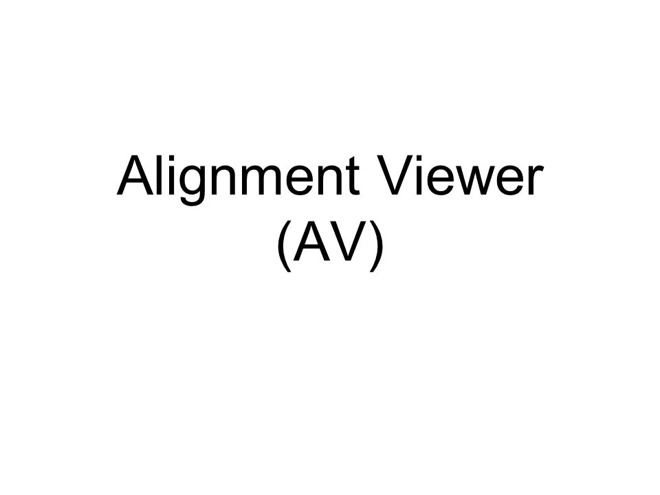 Alignment Viewer (AV)