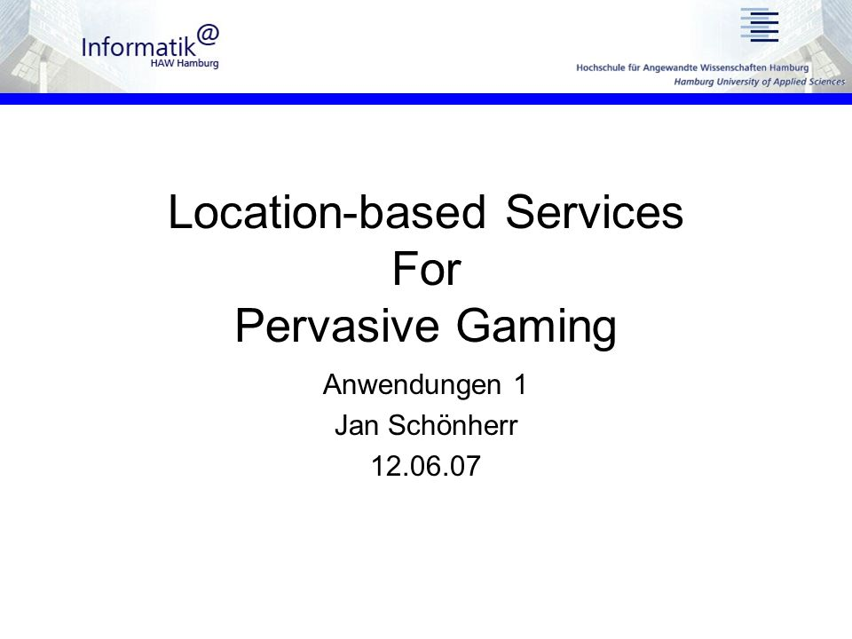 Location-based Services For Pervasive Gaming Anwendungen 1 Jan Schönherr