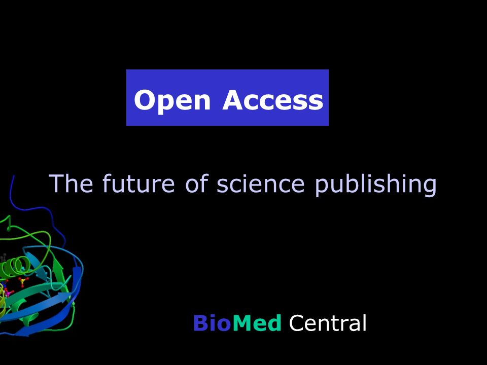 BioMed Central Open Access The future of science publishing