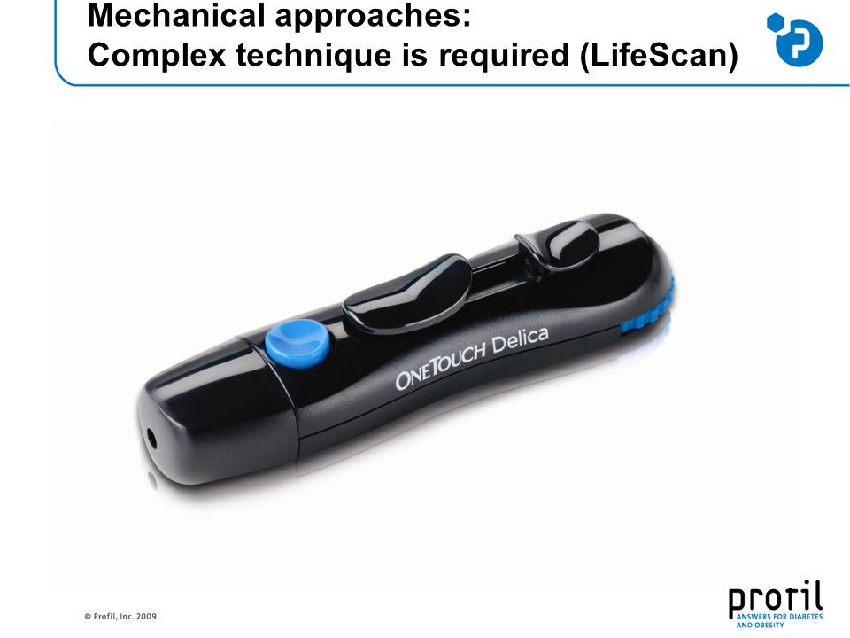 Mechanical approaches: Complex technique is required (LifeScan)