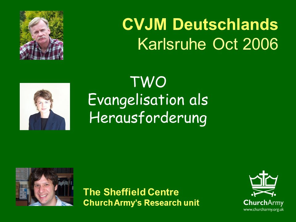 CVJM Deutschlands Karlsruhe Oct 2006 The Sheffield Centre Church Armys Research unit TWO Evangelisation als Herausforderung