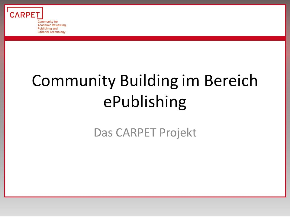 Community Building im Bereich ePublishing Das CARPET Projekt