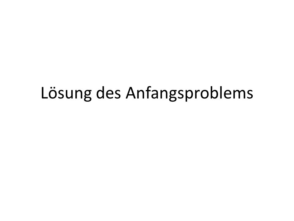 Lösung des Anfangsproblems