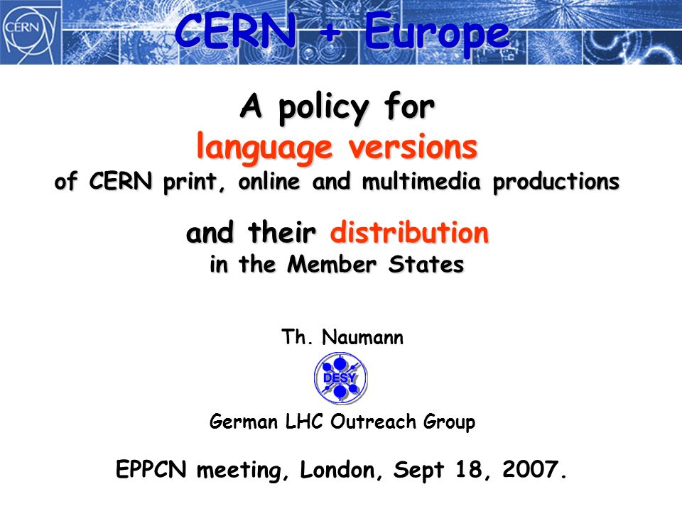 A policy for language versions of CERN print, online and multimedia productions and their distribution in the Member States Th.